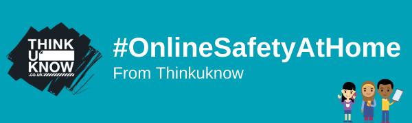 ThinkUKnow #OnlineSafetyAtHome