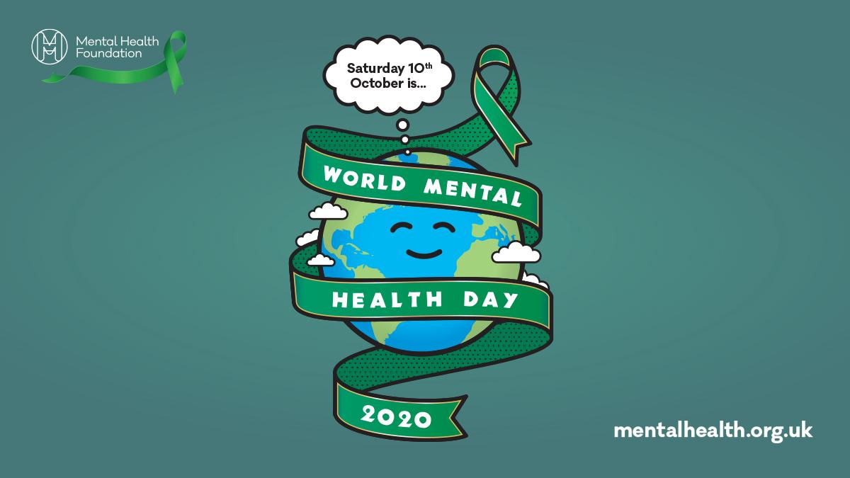 World Mental Health Day : Saturday 10th October